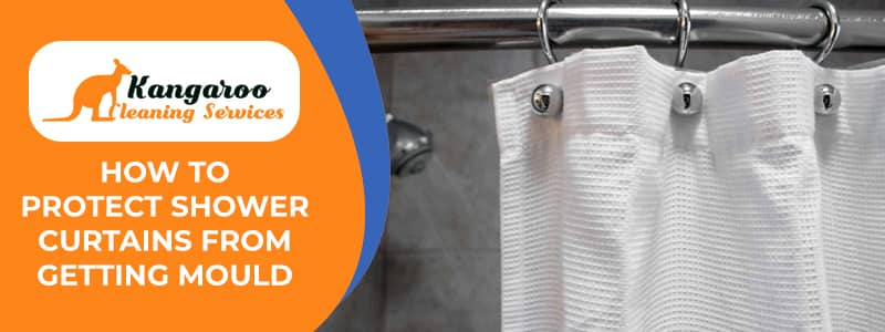 How to Protect Shower Curtains from Getting Mould